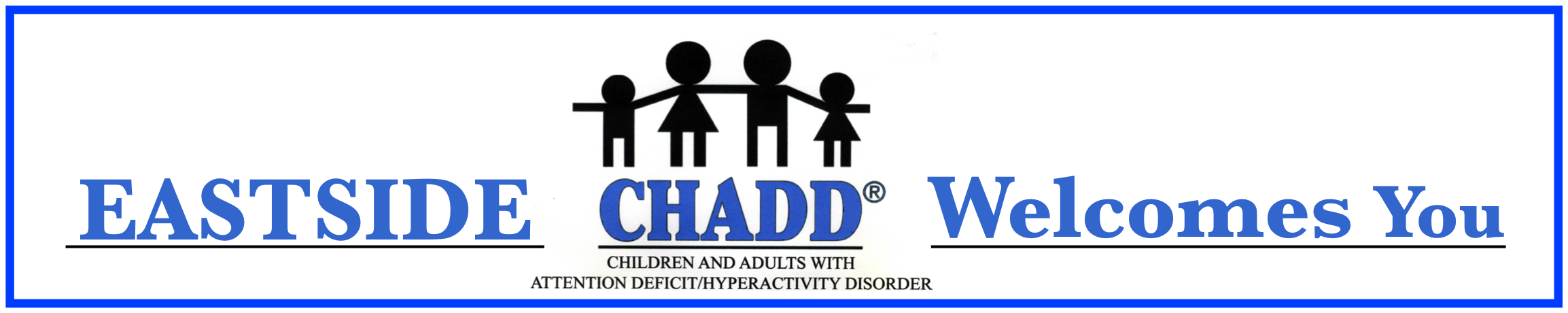 Eastside CHADD (Children and Adults with Attention Deficit-Hyperactivity Disorder